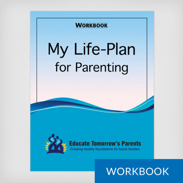 Workbook: My Life-Plan for Parenting